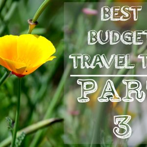 Best Travel Tips From Our Favorite Bloggers Part 3