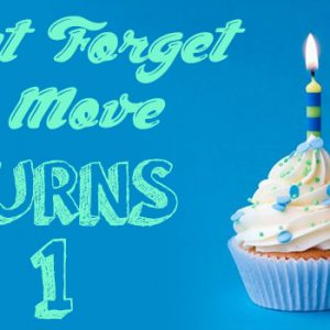 Don't Forget To Move Celebrates a One Year Blog Anniversary