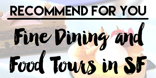 fine dining and food tours in San Francisco