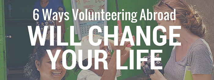 6 ways volunteering will change your life